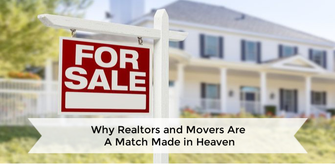 Why Realtors and Movers Are A Match Made in Heaven
