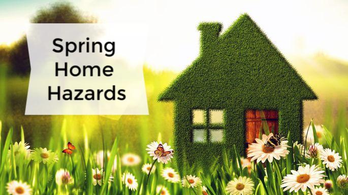 Spring home hazards